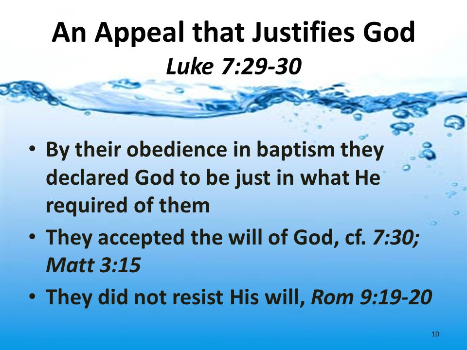 An Appeal that Justifies God Luke 7:29-30