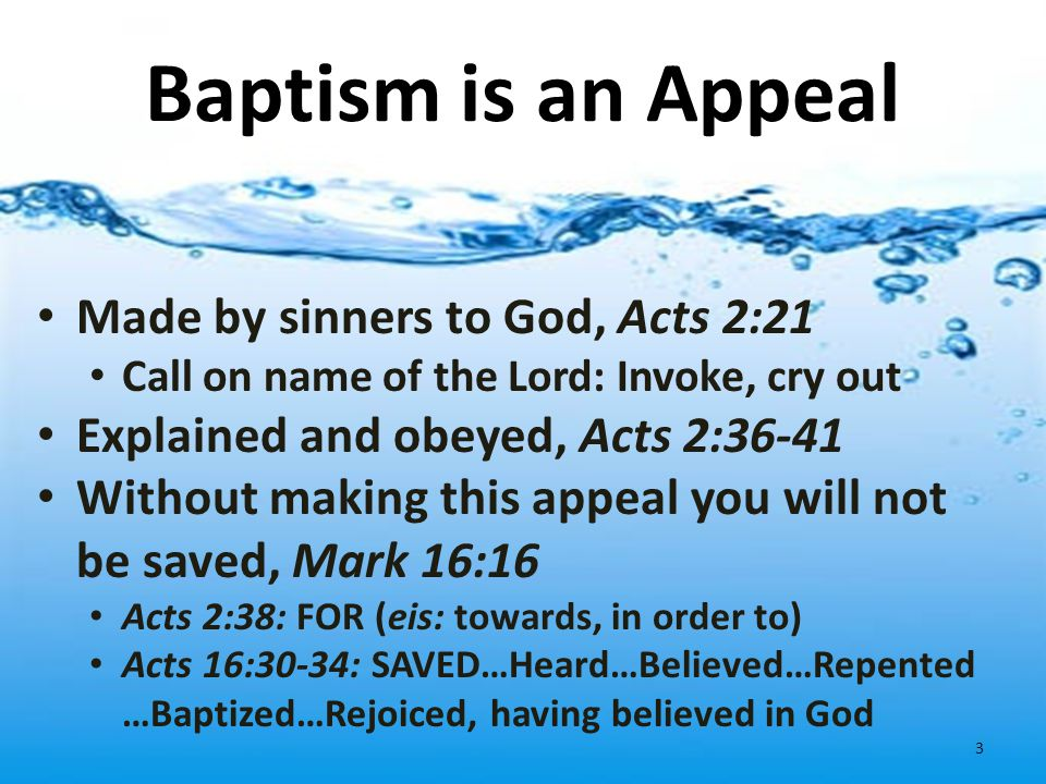 Baptism is an Appeal Made by sinners to God, Acts 2:21