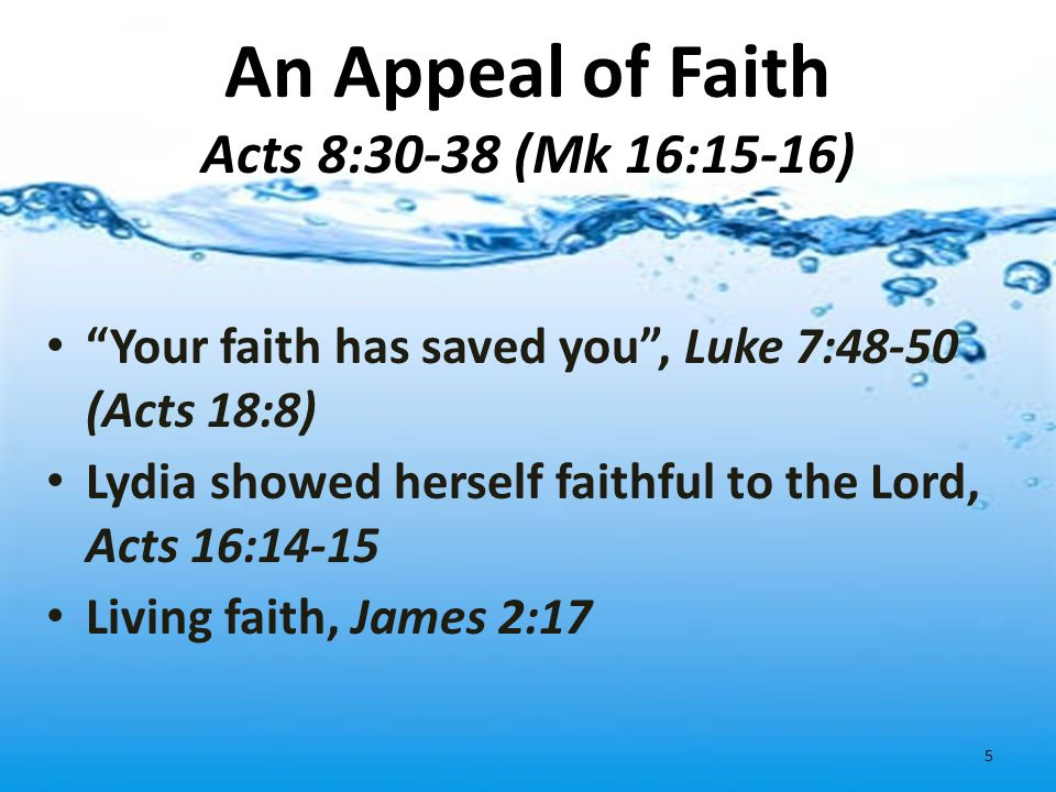 An Appeal of Faith Acts 8:30-38 (Mk 16:15-16)