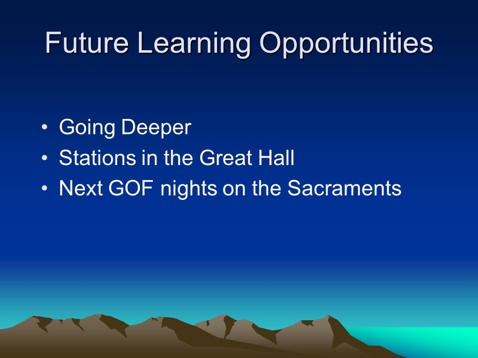 Future Learning Opportunities