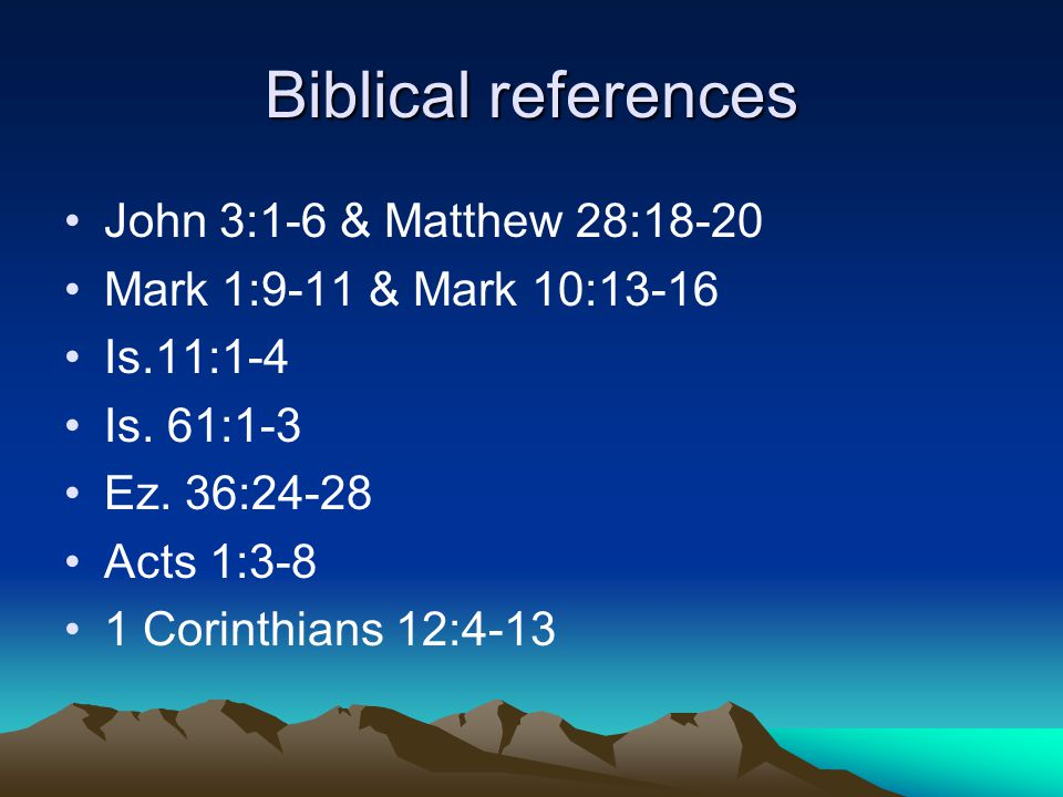 Biblical references John 3:1-6 & Matthew 28:18-20