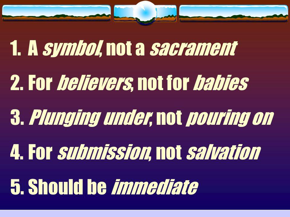 A symbol, not a sacrament