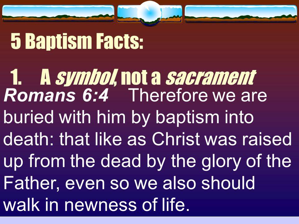 1. A symbol, not a sacrament