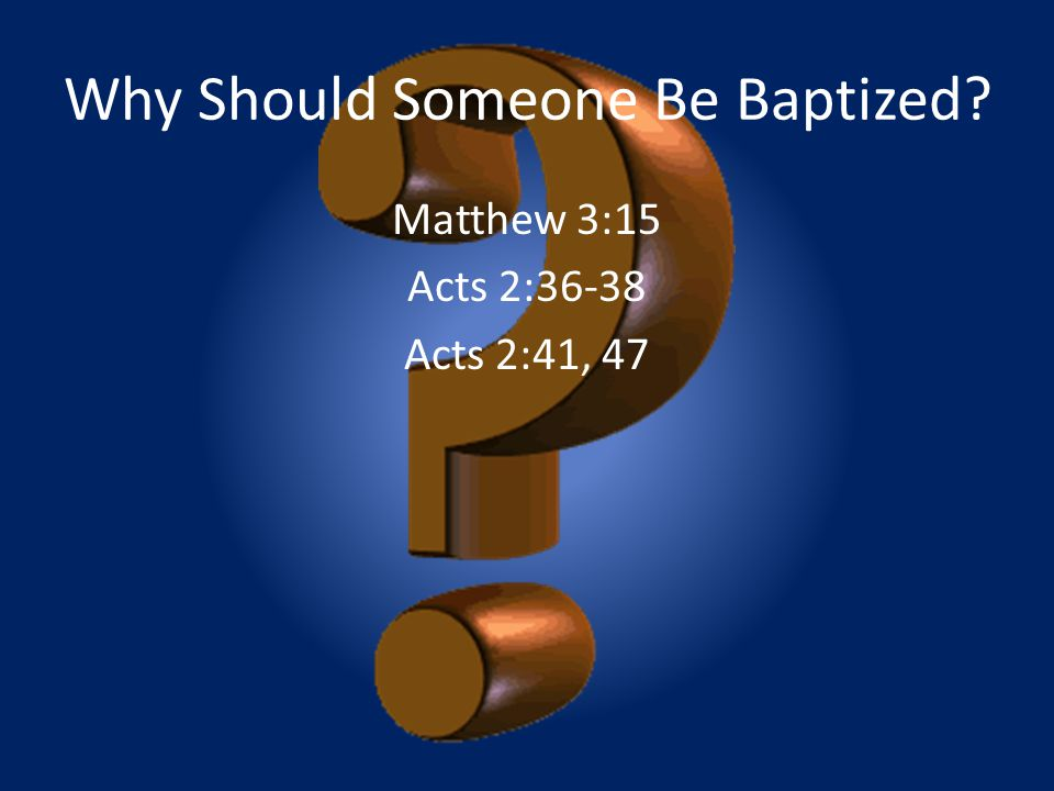 Why Should Someone Be Baptized