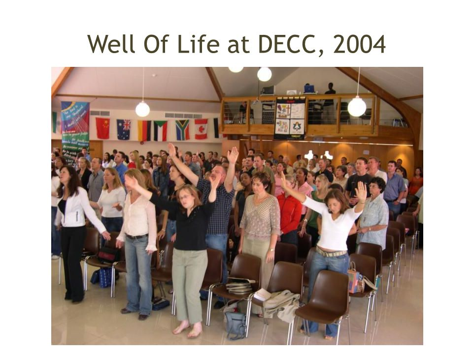 Well Of Life at DECC, 2004