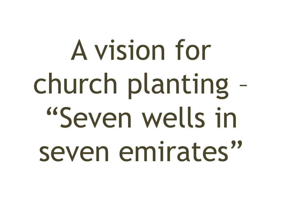 A vision for church planting – Seven wells in seven emirates
