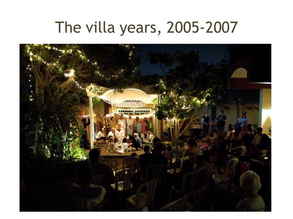 The villa years, 2005-2007