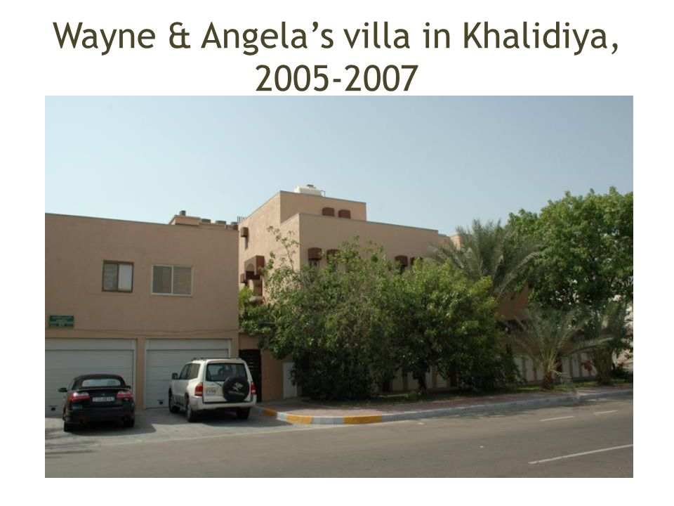 Wayne & Angela's villa in Khalidiya, 2005-2007