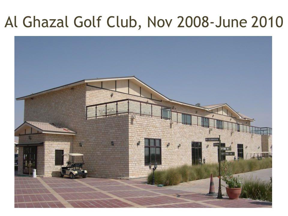 Al Ghazal Golf Club, Nov 2008-June 2010
