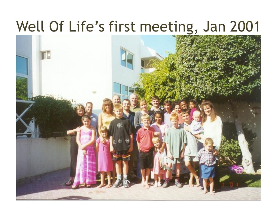 Well Of Life's first meeting, Jan 2001