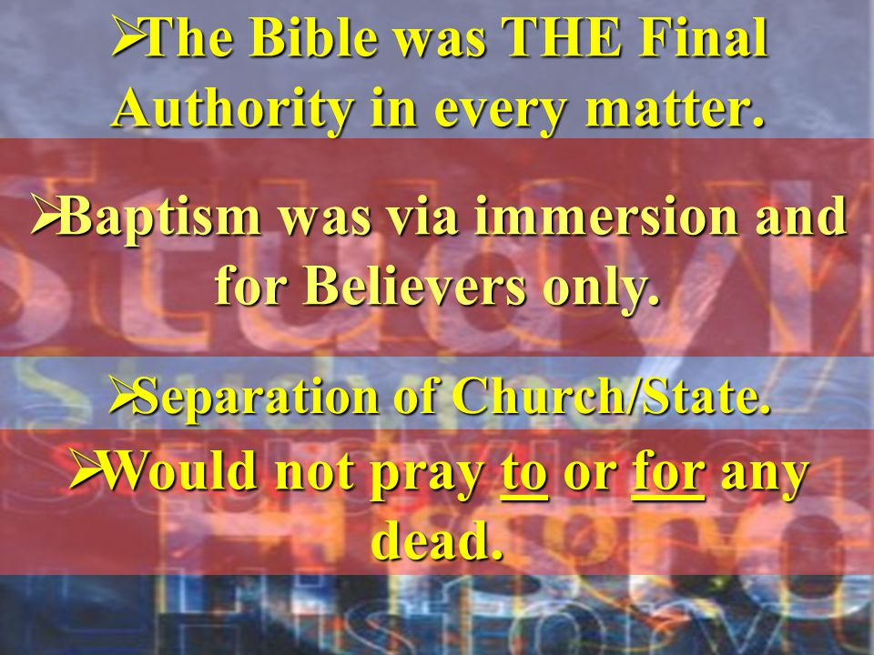 The Bible was THE Final Authority in every matter.