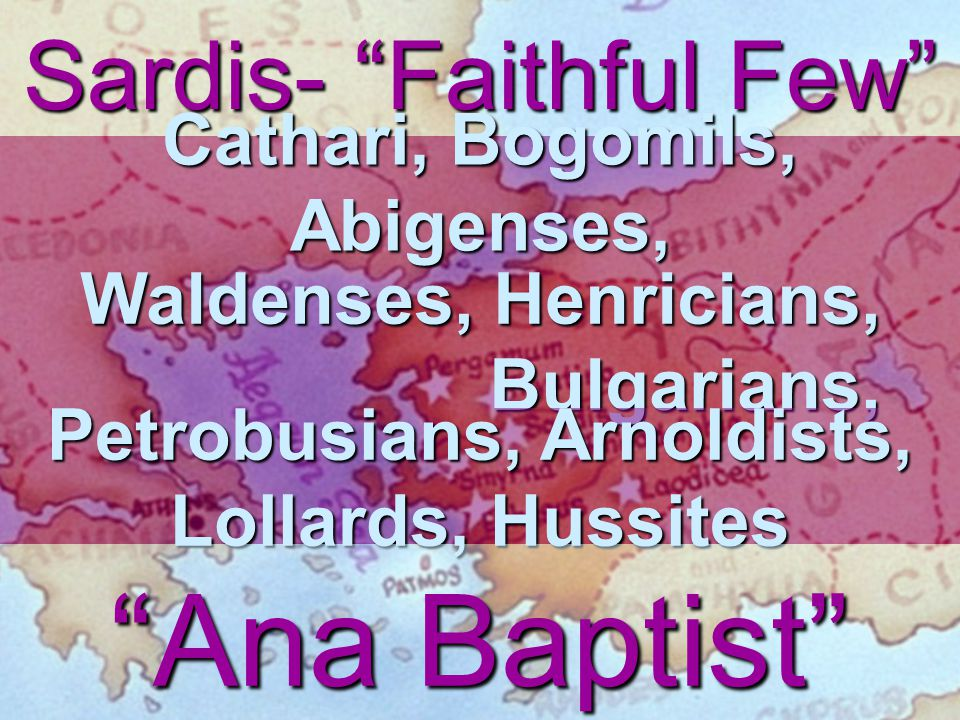 Ana Baptist Sardis- Faithful Few Cathari, Bogomils, Abigenses,