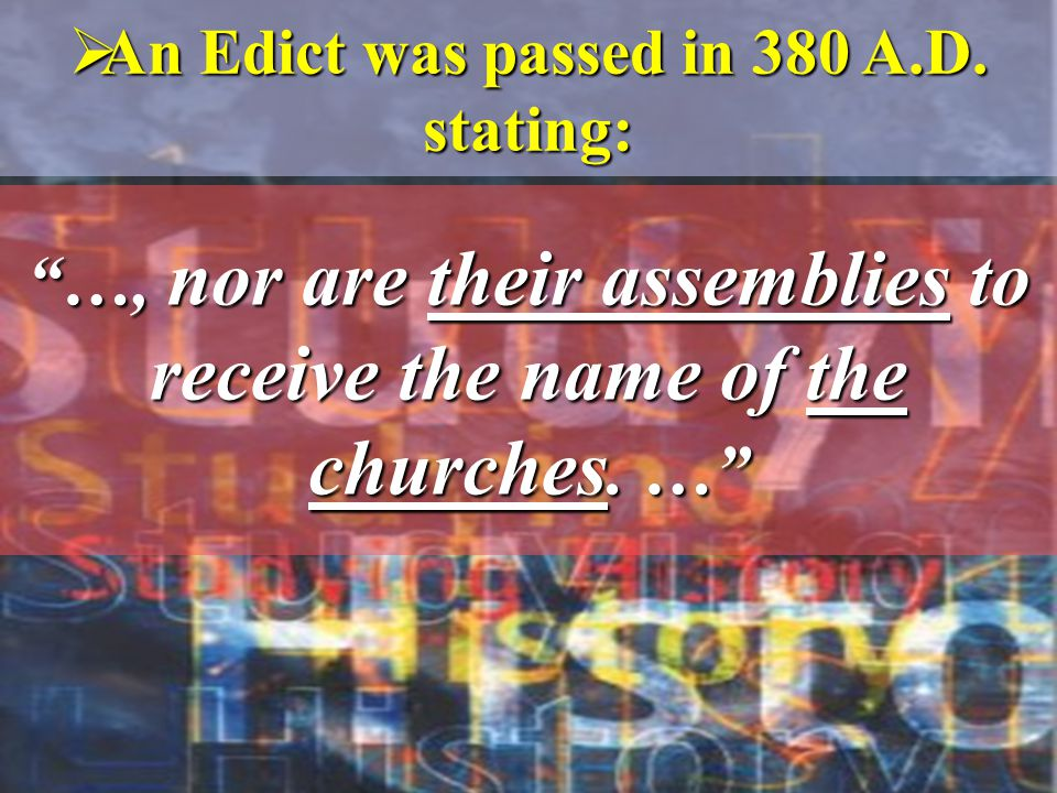 …, nor are their assemblies to receive the name of the churches. …