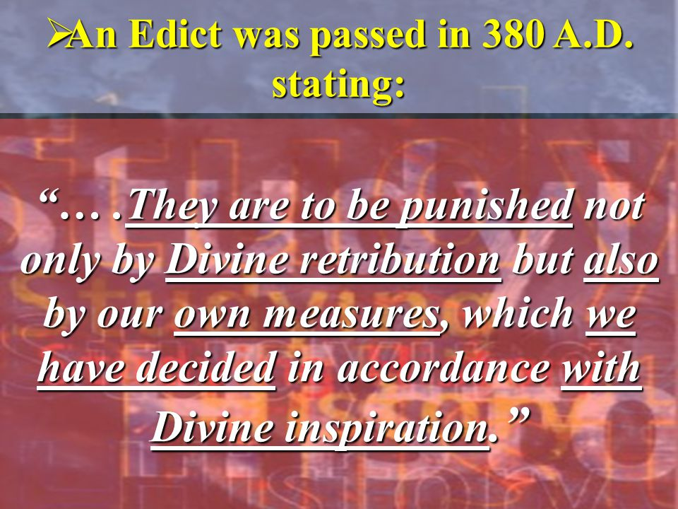 An Edict was passed in 380 A.D. stating: