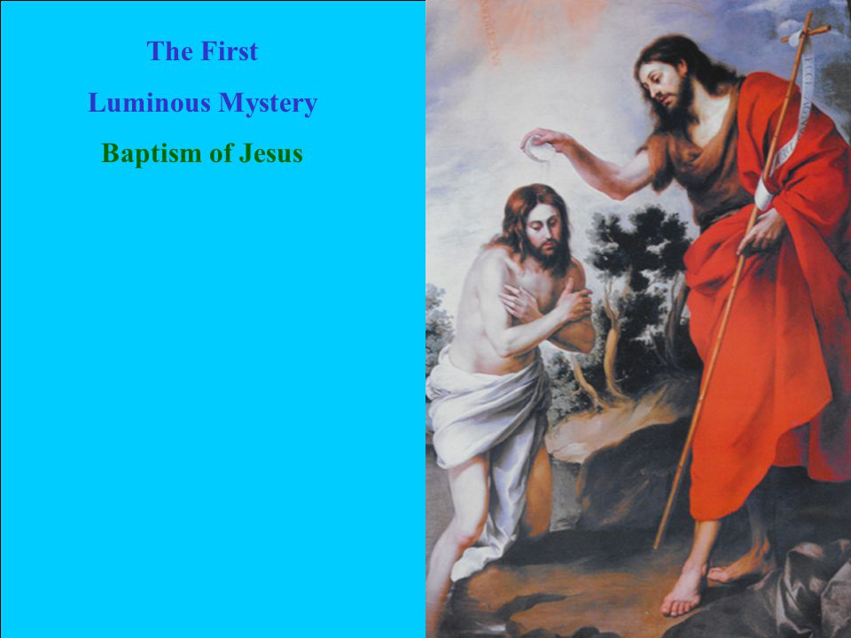 The First Luminous Mystery Baptism of Jesus