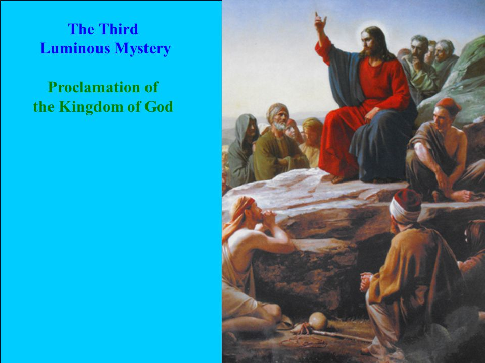 The Third Luminous Mystery Proclamation of the Kingdom of God