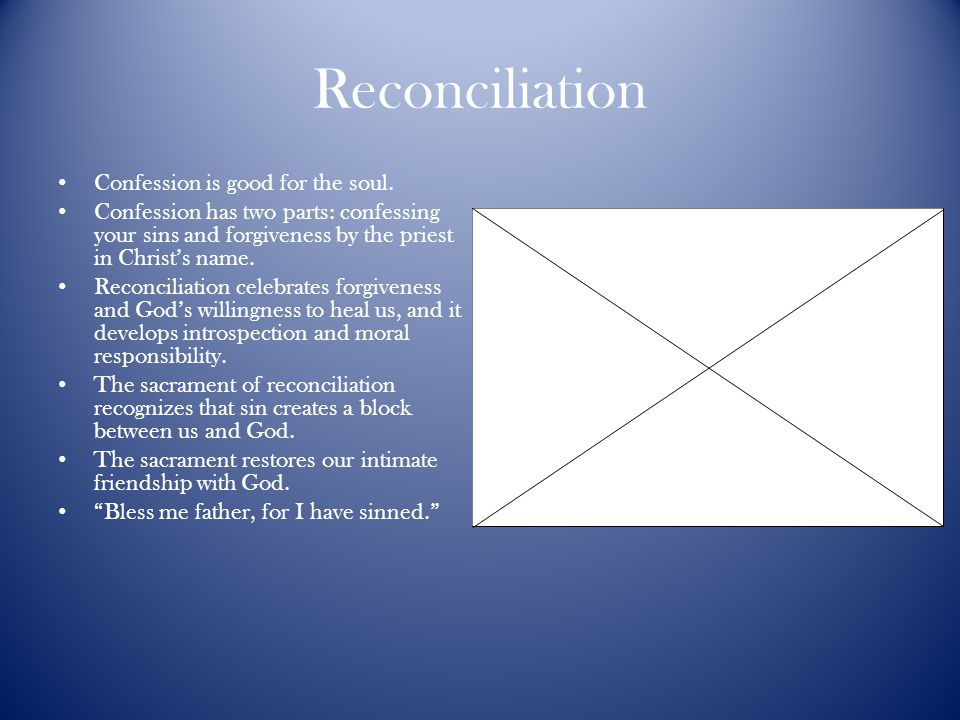 Reconciliation Confession is good for the soul.