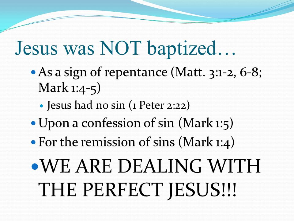 Jesus was NOT baptized…