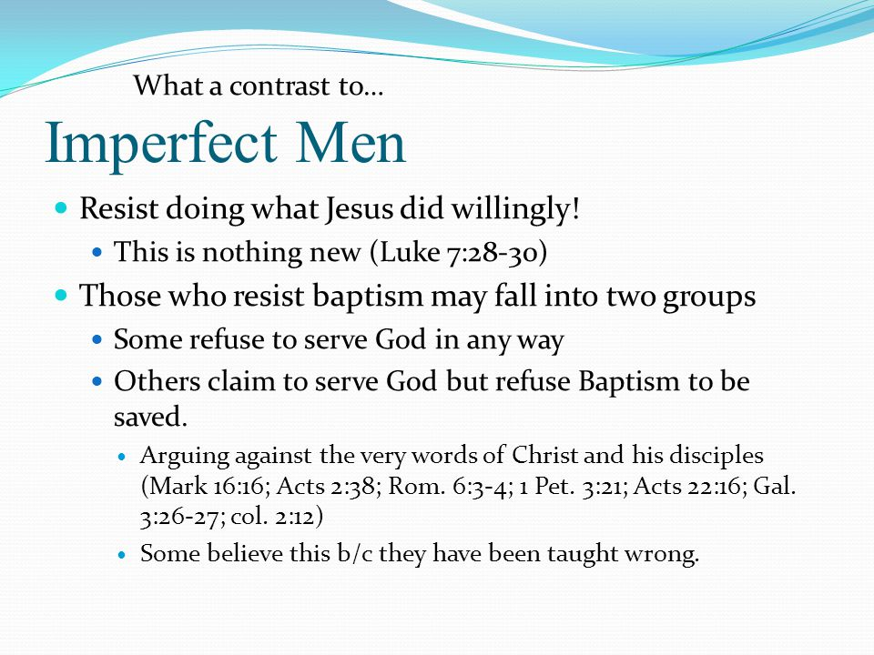 Imperfect Men Resist doing what Jesus did willingly!