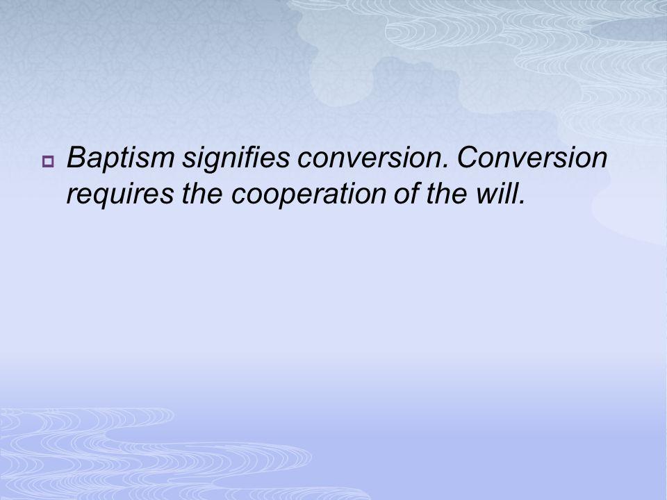 Baptism signifies conversion