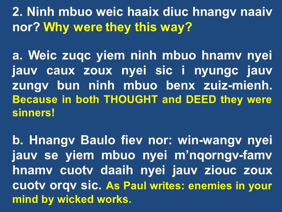 2. Ninh mbuo weic haaix diuc hnangv naaiv nor Why were they this way