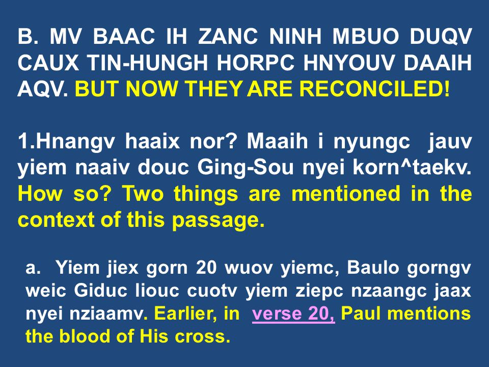 B. MV BAAC IH ZANC NINH MBUO DUQV CAUX TIN-HUNGH HORPC HNYOUV DAAIH AQV. BUT NOW THEY ARE RECONCILED!