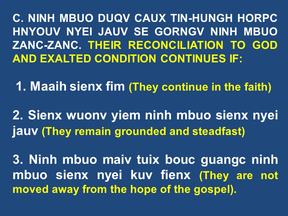 C. NINH MBUO DUQV CAUX TIN-HUNGH HORPC HNYOUV NYEI JAUV SE GORNGV NINH MBUO ZANC-ZANC. THEIR RECONCILIATION TO GOD AND EXALTED CONDITION CONTINUES IF: