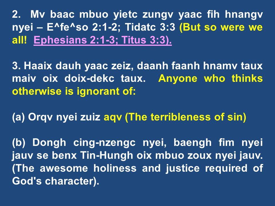 2. Mv baac mbuo yietc zungv yaac fih hnangv nyei – E^fe^so 2:1-2; Tidatc 3:3 (But so were we all! Ephesians 2:1-3; Titus 3:3).