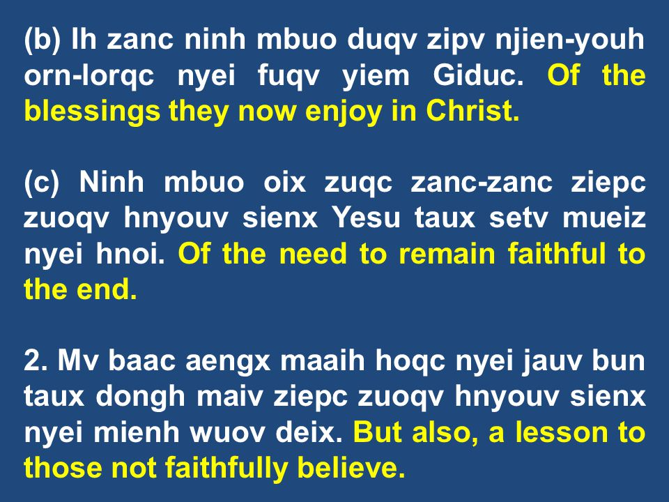 (b) Ih zanc ninh mbuo duqv zipv njien-youh orn-lorqc nyei fuqv yiem Giduc. Of the blessings they now enjoy in Christ.