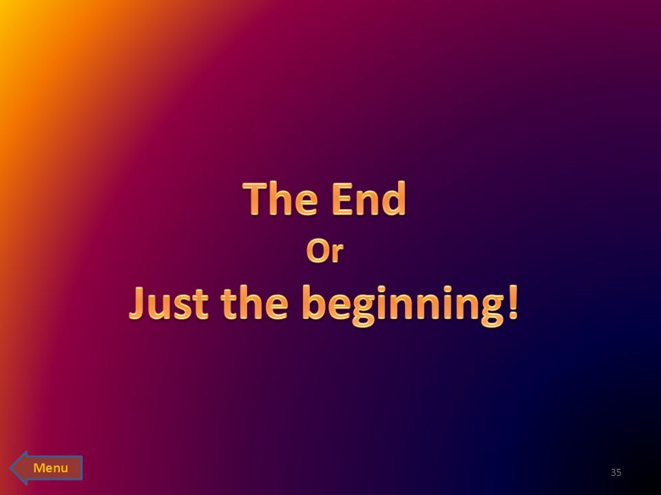 The End Just the beginning!