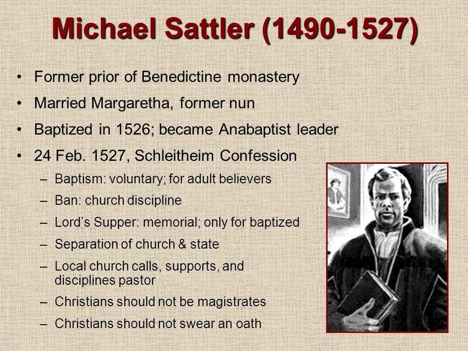 Michael Sattler (1490-1527) Former prior of Benedictine monastery