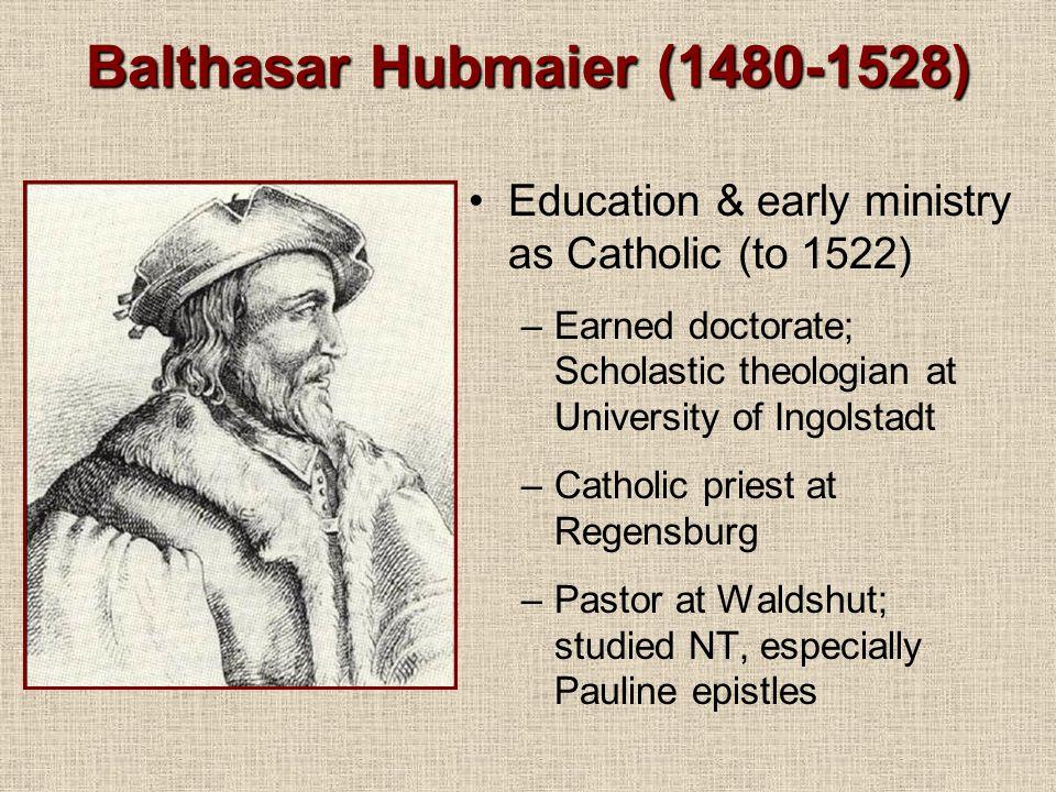 Balthasar Hubmaier (1480-1528)