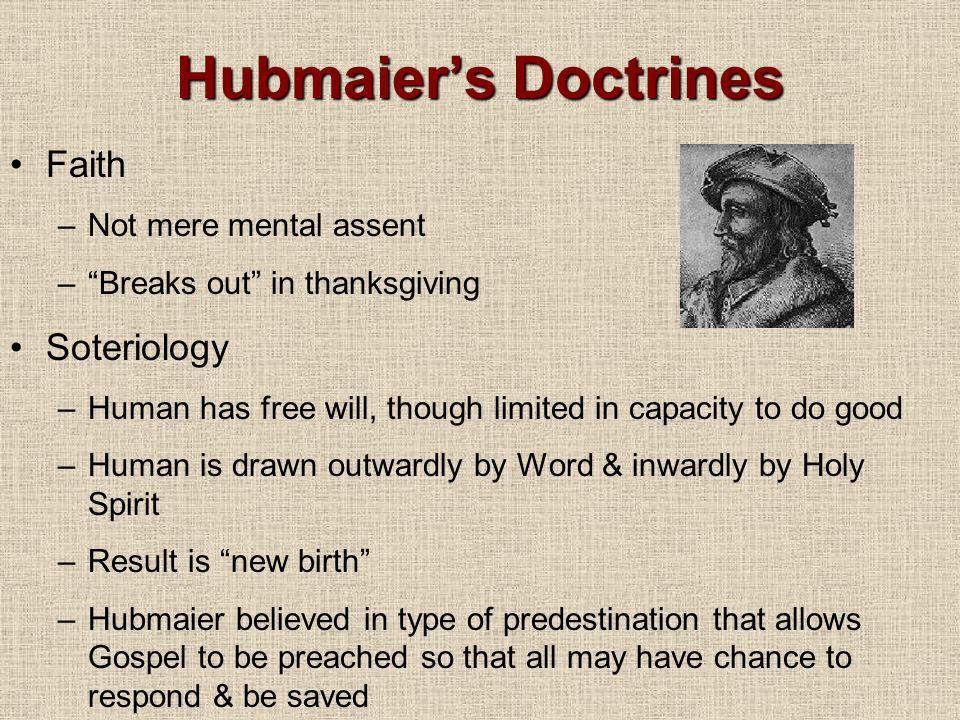 Hubmaier's Doctrines Faith Soteriology Not mere mental assent