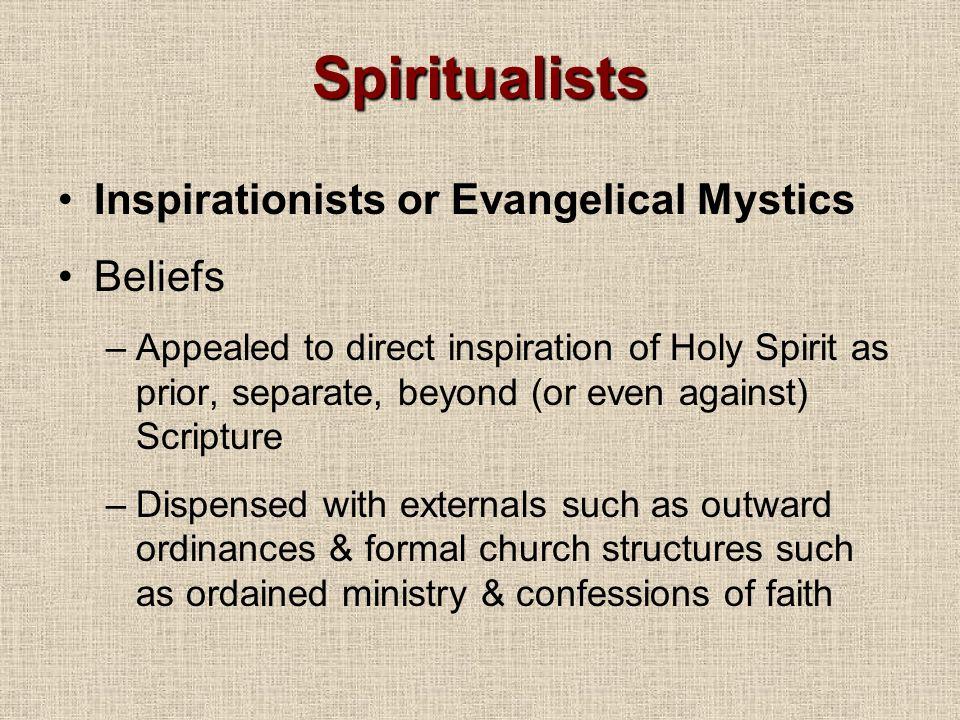 Spiritualists Inspirationists or Evangelical Mystics Beliefs