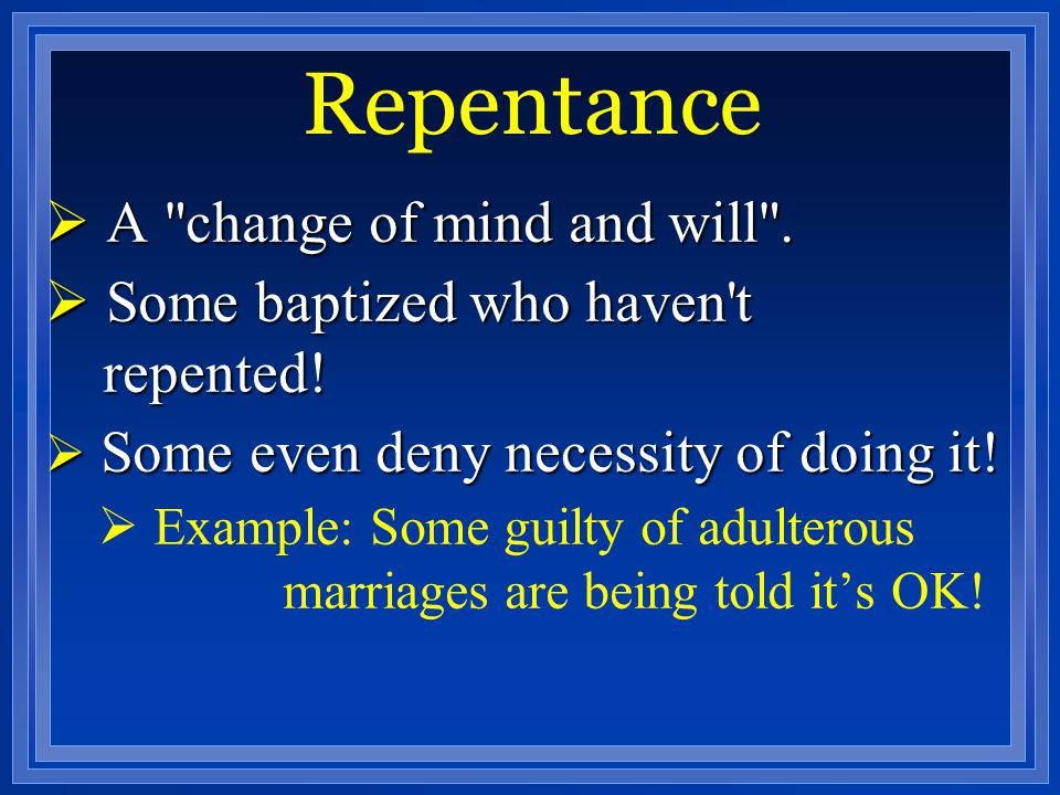 Repentance A change of mind and will .