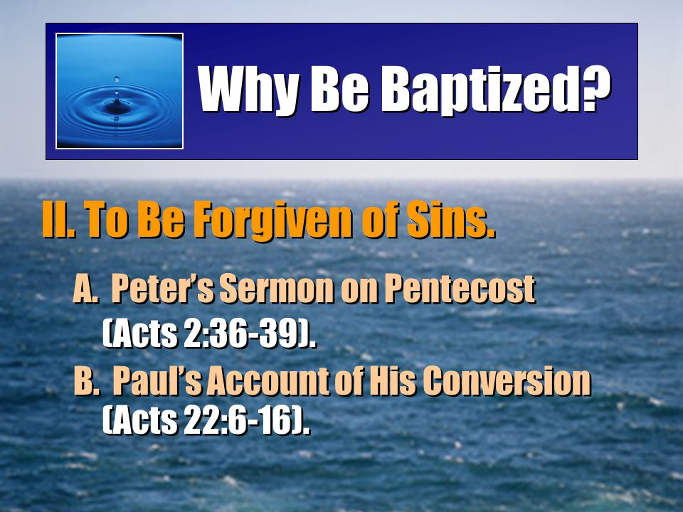 Why Be Baptized II. To Be Forgiven of Sins.
