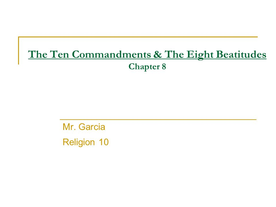 The Ten Commandments & The Eight Beatitudes Chapter 8