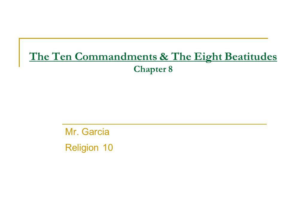 The Ten Commandments & The Eight Beatitudes Chapter 8