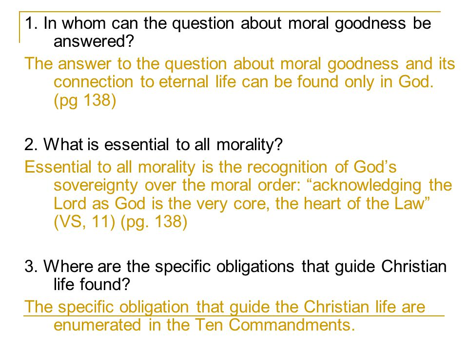1. In whom can the question about moral goodness be answered