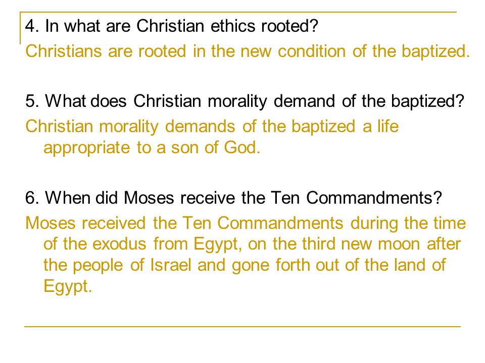 4. In what are Christian ethics rooted