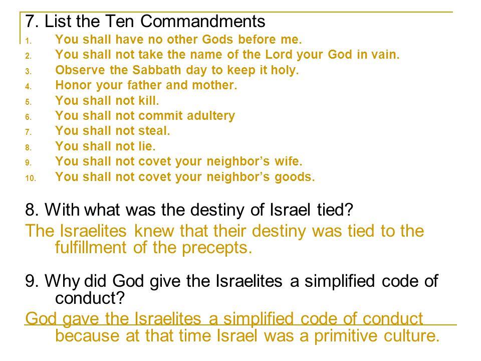 7. List the Ten Commandments