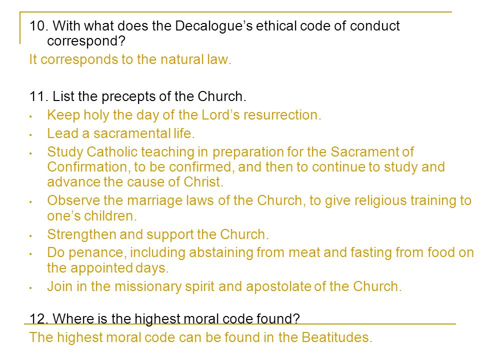 10. With what does the Decalogue's ethical code of conduct correspond