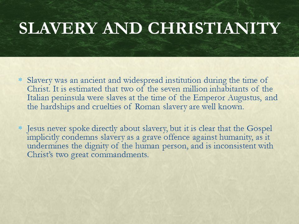 SLAVERY AND CHRISTIANITY