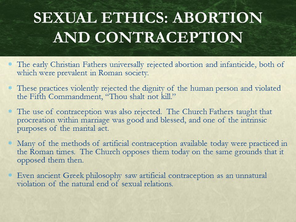 SEXUAL ETHICS: ABORTION AND CONTRACEPTION