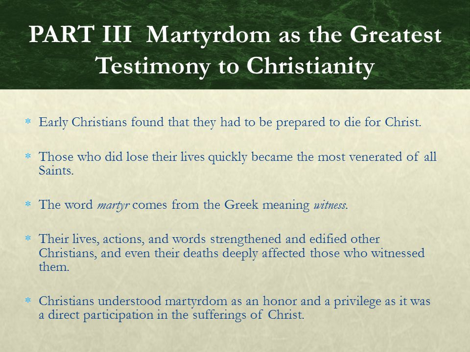 PART III Martyrdom as the Greatest Testimony to Christianity