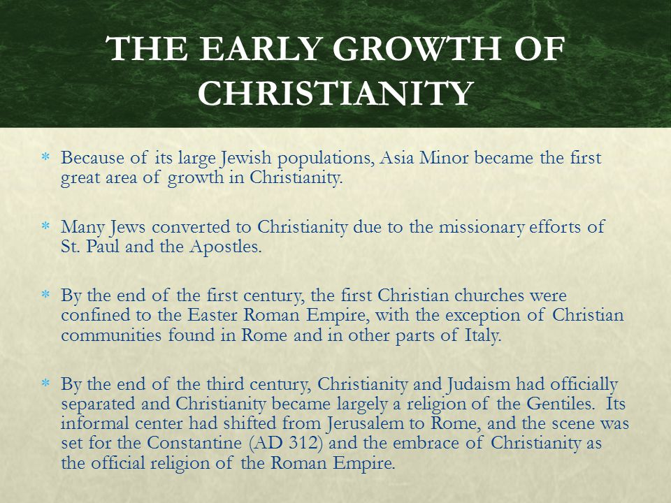 THE EARLY GROWTH OF CHRISTIANITY