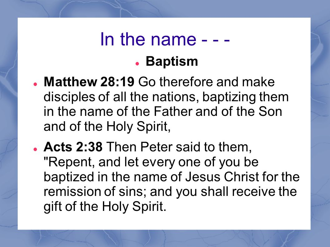 In the name Baptism.