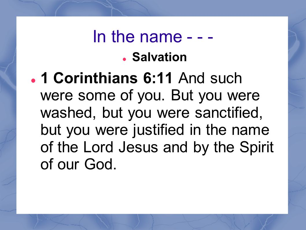 In the name - - - Salvation.