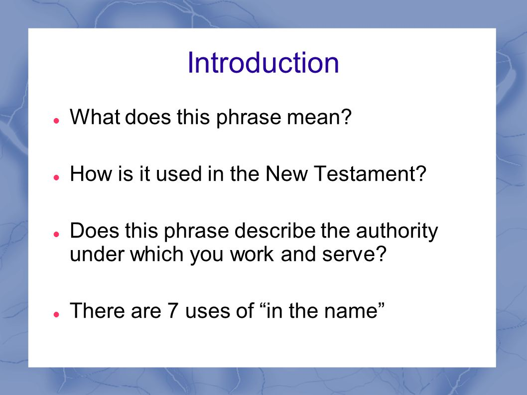 Introduction What does this phrase mean