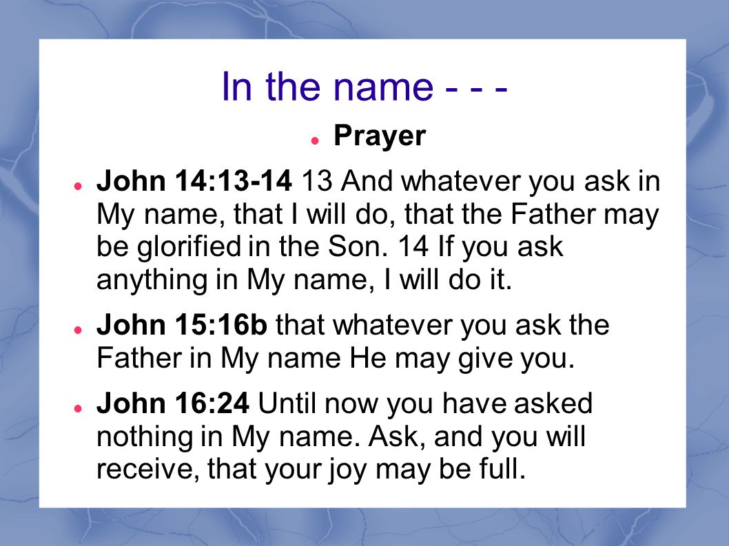 In the name - - - Prayer.